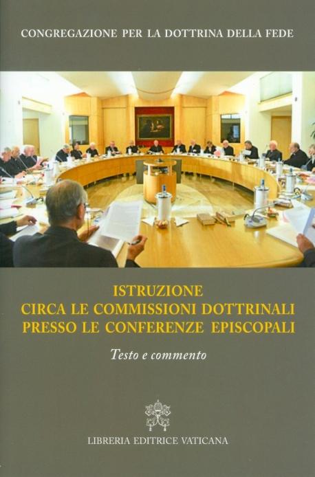 ISTRUZIONE CIRCA LE COMMISSIONI DOTTRINALI PRESSO LE CONFERENZE EPISCOPALI