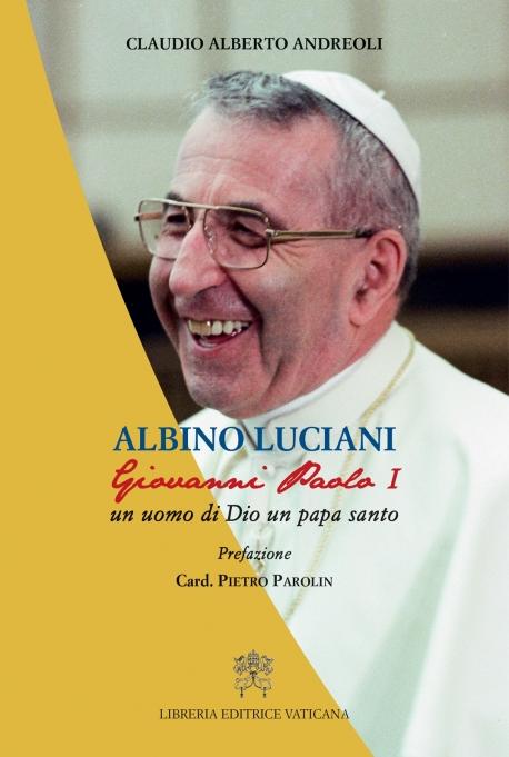 Albino Luciani Giovanni Paolo I - Un Uomo di Dio un Papa Santo
