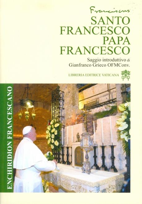 SANTO FRANCESCO, PAPA FRANCESCO. ENCHIRIDION FRANCESCANI
