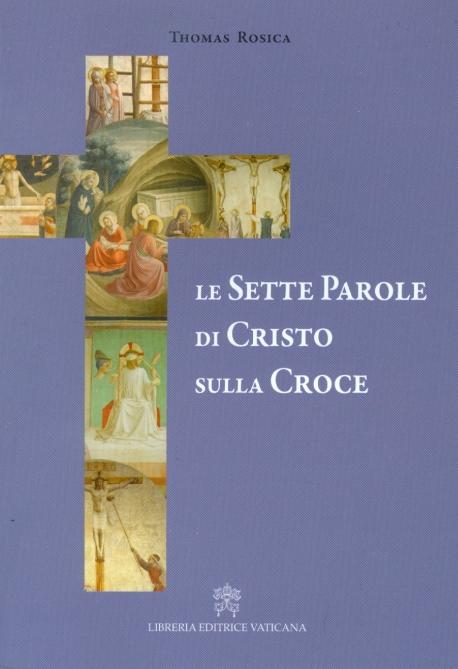 LE SETTE PAROLE DI CRISTO SULLA CROCE