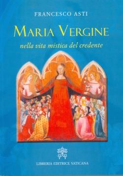 MARIA VERGINE NELLA VITA MISTICA DEL CREDENTE