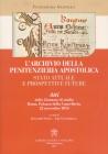 L'ARCHIVIO DELLA PENITENZIERIA APOSTOLICA. STATO ATTUALE E PROSPETTIVE FUTURE