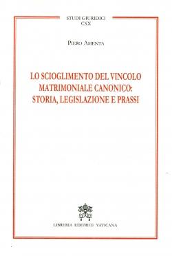 LO SCIOGLIMENTO DEL VINCOLO MATRIMONIALE CANONICO