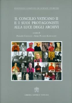 IL CONCILIO VATICANO II E I SUOI PROTAGONISTI ALLA LUCE DEI NUOVI ARCHIVI