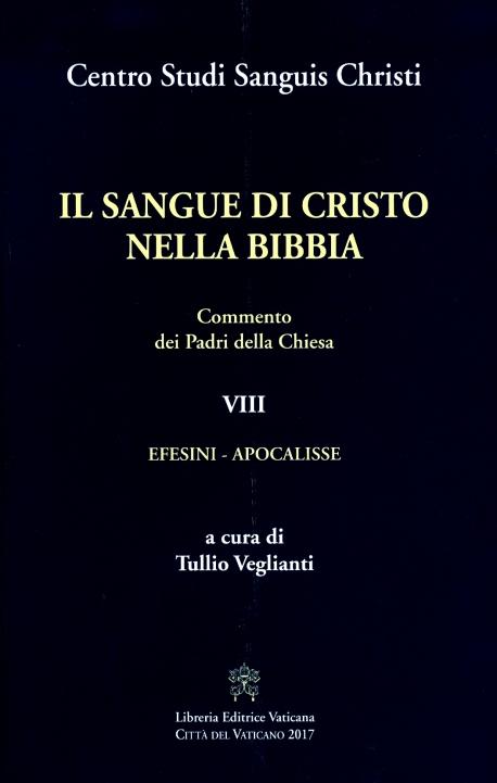 SANGUE DI CRISTO NELLA BIBBIA. VOLUME VII. EFESINI-APOCALISSE