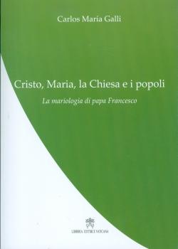 CRISTO, MARIA, LA CHIESA E I POPOLI. LA MARIOLOGIA DI PAPA FRANCESCO