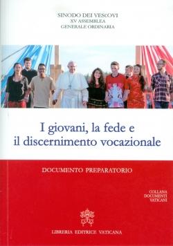I GIOVANI, LA FEDE E IL DISCERNIMENTO VOCAZIONALE. DOCUMENTO PREPARATORIO