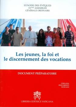 LES JEUNES, LA FOI ET LE DISCERNEMENT DES VOCATIONS. DOCUMENT PREPARATOIRE
