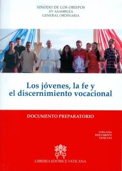 LOS JOVENES, LA FE Y EL DISCERNIMIENTO VICACIONAL. DOCUMENTO PREPARATORIO