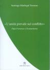 L'UNITA' PREVALE SUL CONFLITTO. PAPA FRANCESCO E L'ECUMENISMO
