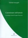 CAMMINARE NELL'AMORE. LA TEOLOGIA MORALE DI PAPA FRANCESCO