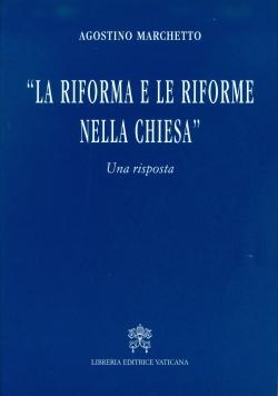 LA RIFORMA E LE RIFORME NELLA CHIESA