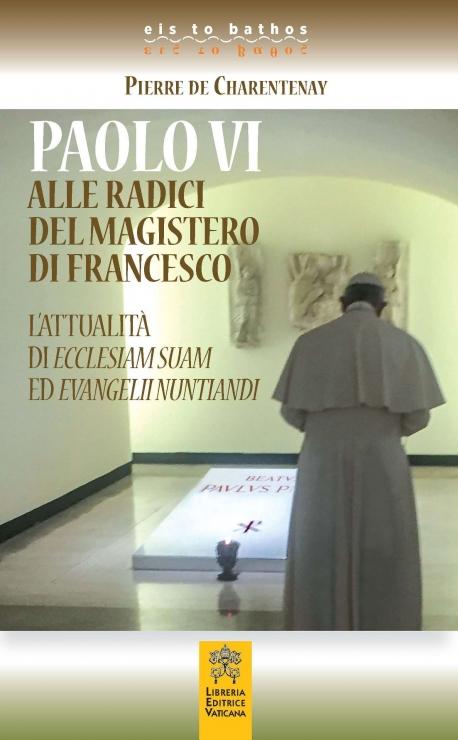 Paolo VI alle radici del magistero di Francesco