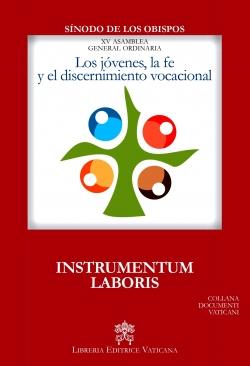 LOS JÓVENES, LA FE Y EL DISCERNIMIENTO VOCACIONAL INSTRUMENTUM LABORIS