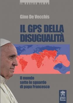 IL GPS DELLA DISUGUALITA'. IL MONDO SOTTO LO SGUARDO DI FRANCESCO