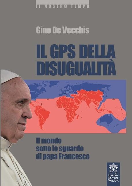 Il GPS della disugualità. Il mondo sotto lo sguardo di Francesco