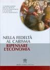 NELLA FEDELTA' AL CARISMA RIPENSARE L'ECONOMIA