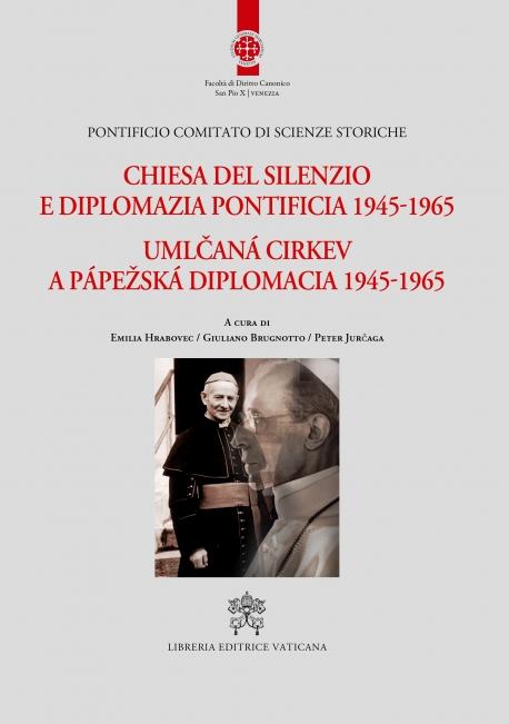 CHIESA DEL SILENZIO E DIPLOMAZIA PONTIFICIA 1945-1965