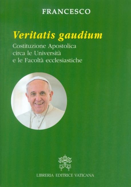 VERITATIS GAUDIUM. COSTITIZIONE APOSTOLICA CIRCA LE UNIVERSITA' E LE FACOLTA' ECCLESIASTICHE