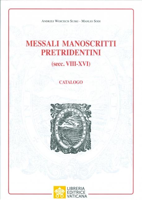 MESSALI MANOSCRITTI PRETRIDENTINI (SECC. VIII-XVI)