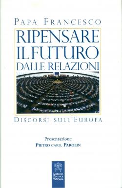RIPENSARE AL FUTURO DELLE RELAZIONI. DISCORSI SULL'EUROPA