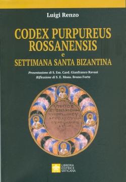 CODEX PURPUREUS ROSSANENSIS E SETTIMANA SANTA BIZANTINA