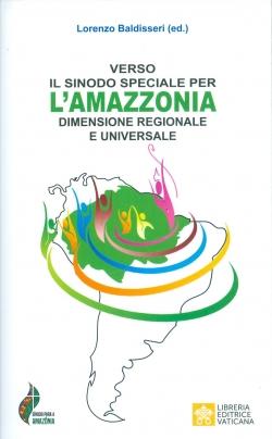 VERSO IL SINODO SPECIALE PER L'AMAZZONIA - DIMENSIONE REGIONALE UNIVERSALE