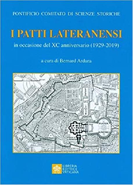 I PATTI LATERANENSI IN OCCASIONE DEL XC ANNIVERSARIO (1929-2019)