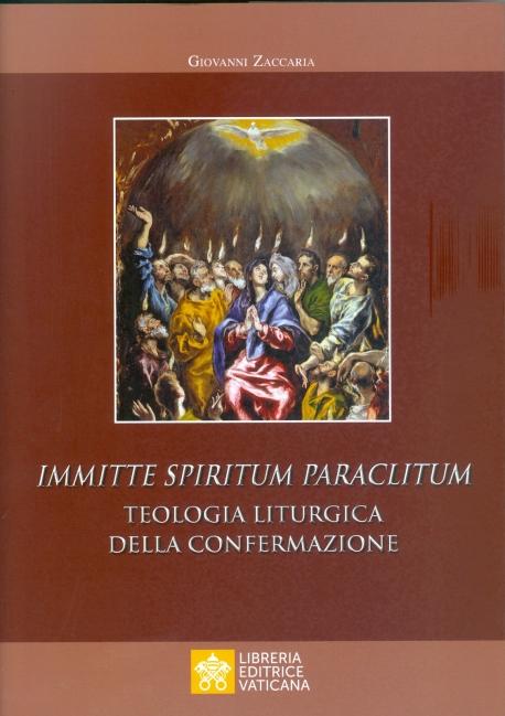 IMMITTE SPIRITUM PARACLITUM. TEOLOGIA LITURGICA DELLA CONFERMAZIONE