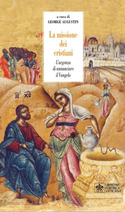 MISSIONE DEI CRISTIANI. L'URGENZA DI ANNUNCIARE IL VANGELO