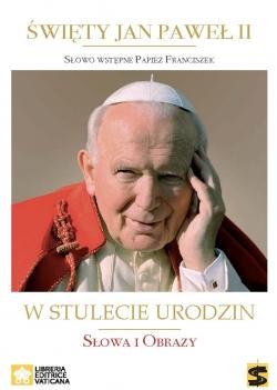 Święty Jan Paweł II W stulecie urodzin
