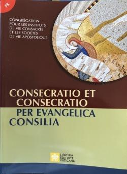 CONSECRATIO ET CONSECRATIO PER EVANGELICA CONSILIA