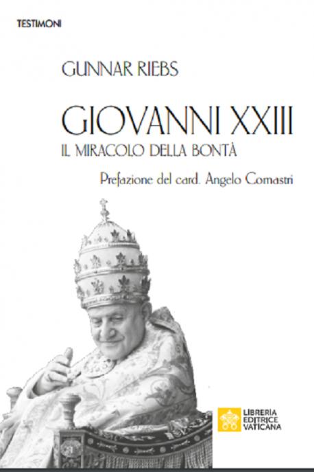 GIOVANNI XXIII Il miracolo della bontà