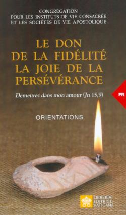 LE DON DE LA FIDÉLTÉ LA JOIE DE LA PERSÉVÉRANCE