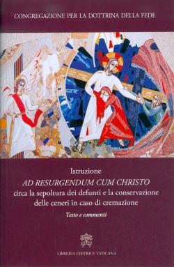 Istruzione ad resurgendum cum Christo circa la sepoltura dei defunti e la conservazione delle ceneri in caso di cremazione