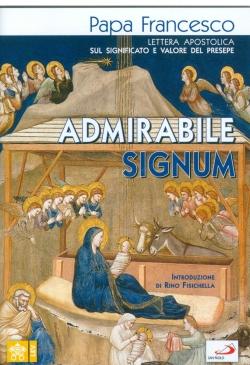 ADMIRABILE SIGNUM Lettera Apostolica sul Significato e Valore del Presepe