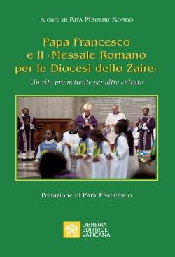 PAPA FRANCESCO E «IL MESSALE ROMANO PER LE DIOCESI DELLO ZAIRE»