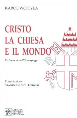 Cristo la Chiesa e il Mondo. Catechesi dell'Areopago