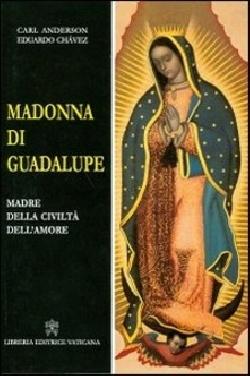 Madonna di Guadalupe. Madre della civiltà dell'amore