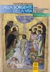 Alle sorgenti della vita. Guida teologico-pastorale al sacramento del battesimo