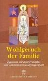 Wohlgeruch der Familie. Zusammen mit Papst Franziskus vom Geheimnis von Nazareth fasziniert