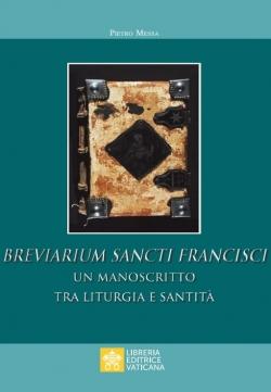 BREVIARIUM SANCTI FRANCISCI Un manoscritto tra liturgia e santità