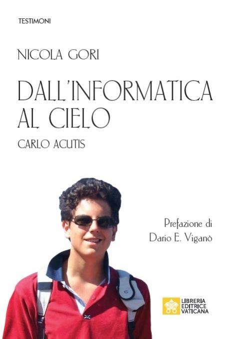 DALL'INFORMATICA AL CIELO Carlo Acutis