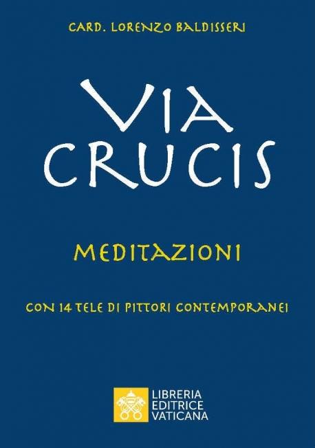 Via Crucis. Meditazioni