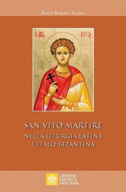 SAN VITO MARTIRE NELLA LITURGIA LATINA E ITALO-BIZANTINA