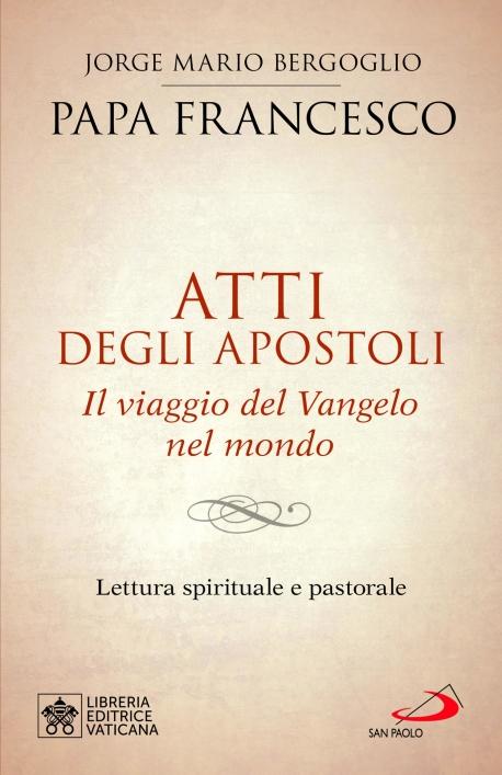 Atti degli apostoli. Il viaggio del Vangelo nel mondo