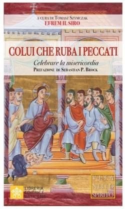 COLUI CHE RUBA I PECCATI Celebrare la misericordia