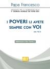 MESSAGGIO PER LA CELEBRAZIONE DELLA 5ᴬ GIORNATA MONDIALE DEI POVERI 2021 «I poveri li avete sempre con voi» (Mc 14,7)