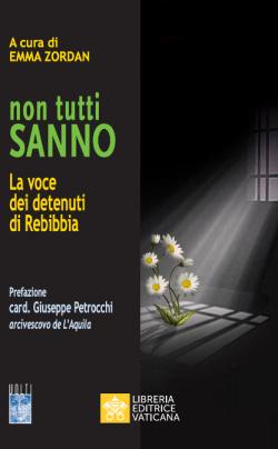NON TUTTI SANNO La voce dei detenuti di Rebibbia